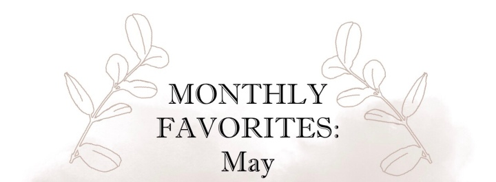 Monthly Favorite: May2019